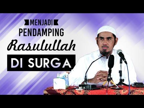 Menjadi Pendamping Rasulullah Di Surga - Ustadz Dr. Muhammad Nur Ihsan, MA