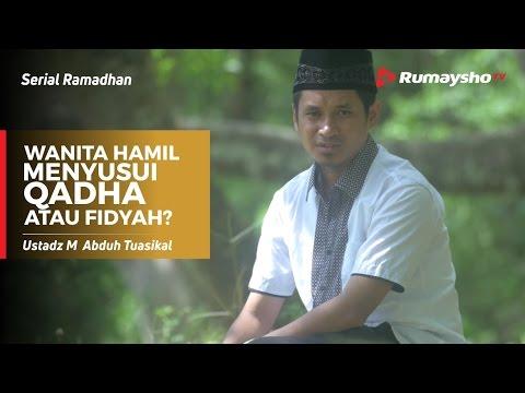 Serial Ramadhan : Wanita Hamil Menyusui, Qadha Atau Fidyah?