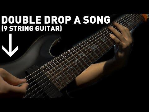Double Drop A Song (9 String Guitar)