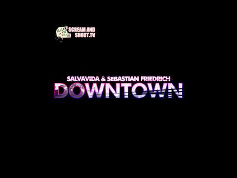 Salvavida & Sebastian Friedrich - Downtown (Original Mix) Music Videos