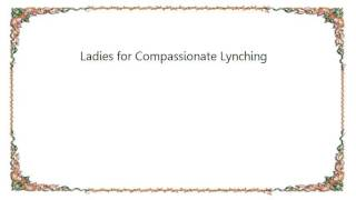 Watch Chumbawamba Ladies For Compassionate Lynching video