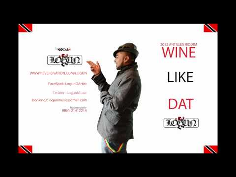 [2012 Soca] Logun - Wine Like Dat [Antilles Riddim] HD