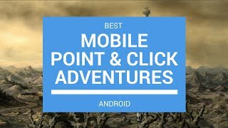 Best Mobile Point & Click Adventure Games