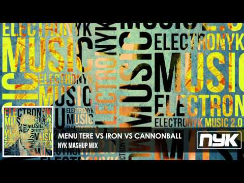 Menu Tere Vs Iron Vs Cannonball ( Dj Nyk Mashup ) video