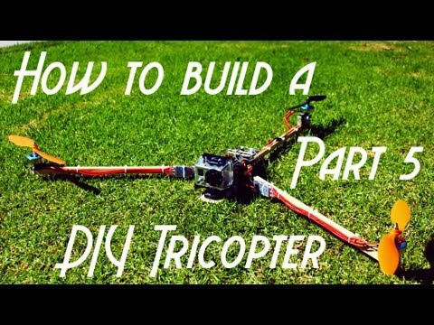 Complete Beginner's Guide to Building a Tricopter Part 5