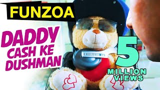 Daddy Cash Ke Dushman Bojo Teddy  | Funny Hindi Song on Father & Son | Funzoa Teddy Videos