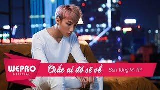 Video clip Sơn Tùng M-TP - Chắc Ai Đó Sẽ Về