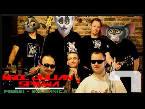 Król Julian śpiewa #7 ft. Piersi Bałkanica HD
