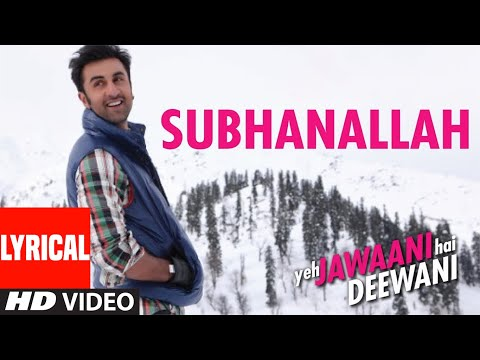 SUBHANALLAH (FULL SONG) WITH LYRICS YEH JAWAANI HAI DEEWANI | RANBIR KAPOOR, DEE