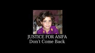 download lagu Asifa Dont Come Back - Justice For Asifa - gratis