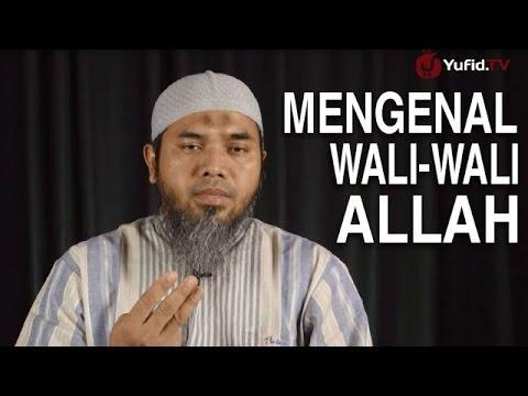 Serial Aqidah Islam (36): Mengenal Siapakah Wali-Wali Allah - Ustadz Afifi Abdul Wadud