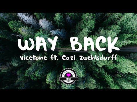 Vicetone - Way Back (ft. Cozi Zuehlsdorff)