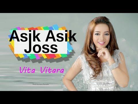 download lagu Vita Vitara - Asik Asik Joss gratis