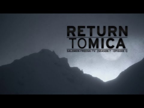 Salomon Freeski TV Season 7 Episode 1 - Return to Mica