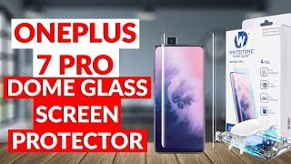 Best Glass Screen Protector for the OnePlus 7 Pro - White Stone Dome Glass