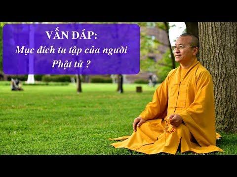 Vấn đáp: Mục đích tu tập của người Phật tử