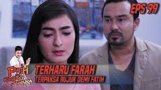 Terharu Farah Terpaksa Rujuk Demi Fatih - Fatih Di Kampung Jawara Eps 99