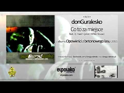 Music video 08. donGuralesko - Co to za miejsce feat. Dj Haem (prod. White House) - Music Video Muzikoo