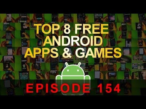 EP: 154 - Top 8 FREE Android Apps and Games of the week!