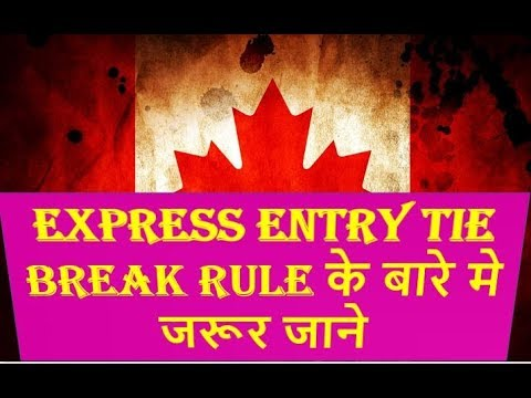 What is Express Entry Tie Break Procedure Explained