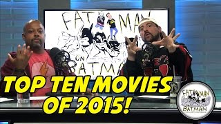 TOP TEN MOVIES OF 2015!