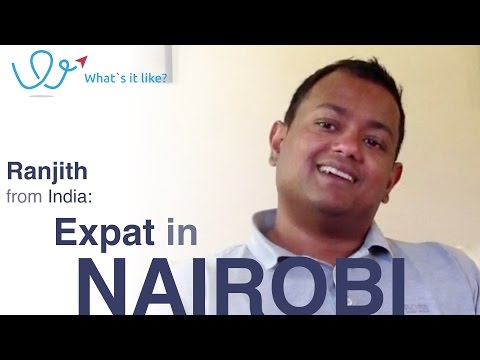 My expat life in Nairobi, Kenya - Interview with Ranjith from India (part 01 of 09)