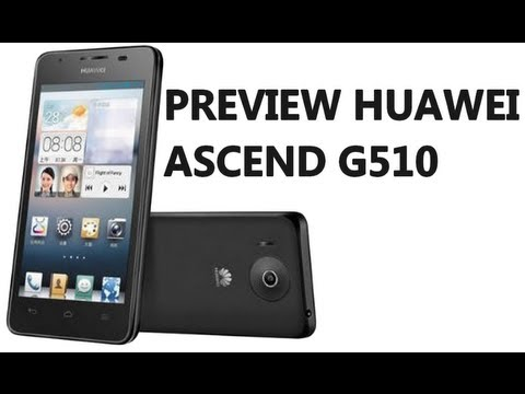 Preview du Huawei Ascend G510 (HD)