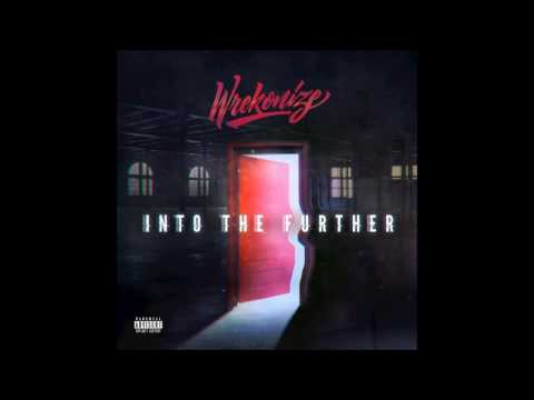 Wrekonize - Middle of the Night (Into the Further)