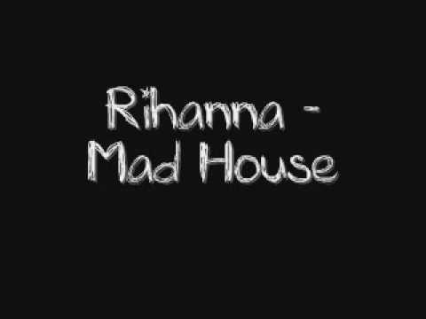 Rihanna - Mad House
