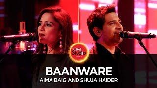 download lagu Shuja Haider & Aima Baig, Baanware, Coke Studio Season gratis