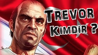 Grand theft auto 5 Trevor philips kimdir ? Who is Trevor philips