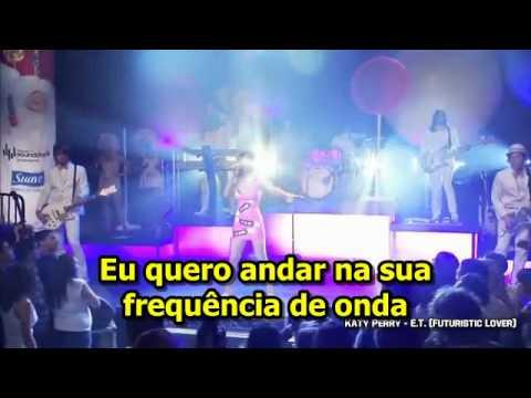 Katy Perry - E.t. (live) (legendado) video