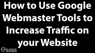 How to use Google Webmaster Tools to Increase traffic to your website