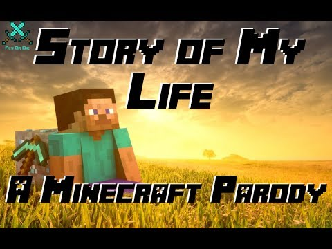 ♫ story Of My Life ♫ A Minecraft Parody video