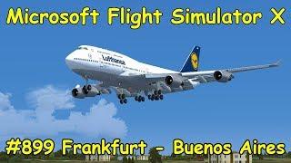 Microsoft Flight Simulator X Teil 899 Frankfurt - Buenos Aires [3/3] Boeing 747   Liongamer1