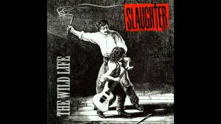 Watch Slaughter Out For Love video