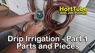 How to Install Drip Irrigation - Part 1 The Basic Pieces and Parts