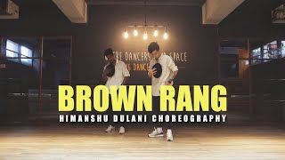 Brown Rang - Yo Yo Honey Singh || Himanshu Dulani Dance Choreography