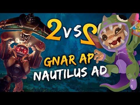 Gnar AP y Nautilus AD!!   2vs2 - League of Legends