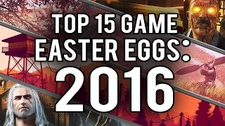 My Top 15 Video Game Easter Eggs and Secrets of 2016