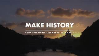 World Taekwondo Gran Prix Roma 2018 - Make History