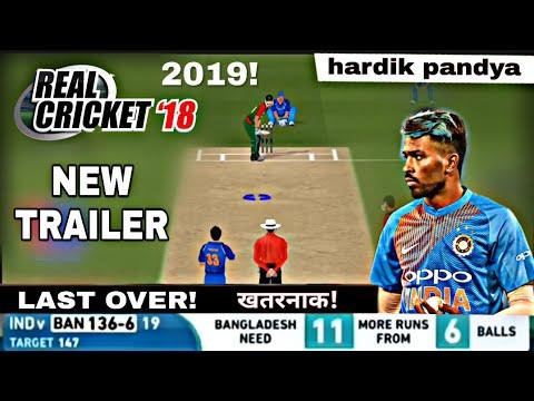 Real Cricket 18 New Trailer |Hardik Pandya Last Over world cup  Ind vs Ban |2019