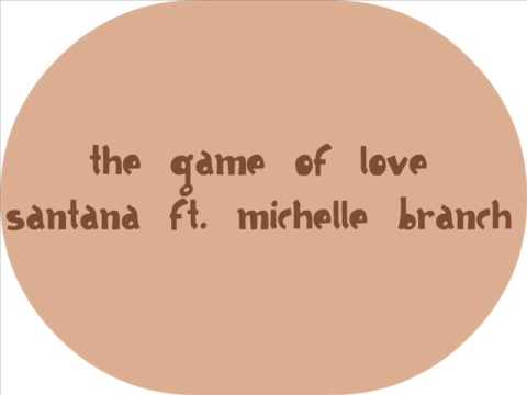 The Game Of Love- Santana Ft. Michelle Branch (Lyrics)