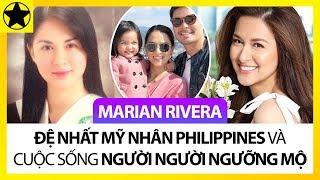 """Marian Rivera - """"Đệ Nhất Mỹ Nhân Philippines"""" Và Cuộc Sống Hạnh Phúc Khiến Người Người Ngưỡng Mộ"""