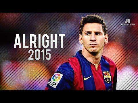 Lionel Messi ● Alright ● Goals & Skills 2015 Hd video