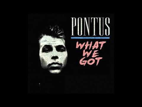 What we got - Pontus