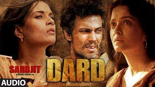 Dard Full Song   SARBJIT   Randeep Hooda, Aishwarya Rai Bachchan   Sonu Nigam, Jeet Gannguli, Jaani