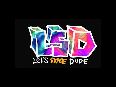 KROOKED LSD - LET'S SKATE DUDE
