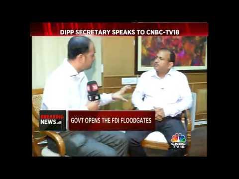 Excl: DIPP Secretary Speaks To CNBC-TV18. Govt Opens The FDI Floodgates.