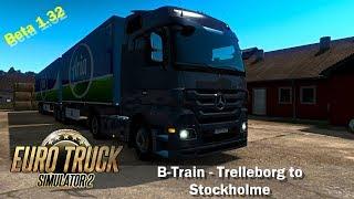 Euro Truck Simulator 2 ¦ Beta 1 32 ¦ B Train Trelleborg to Stockholme
